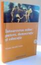 INTOARCEREA ZEILOR: PUTERE,DEMOCRATIE SI EDUCATIE de NICOLAE SACALIS-CALATA , 2011