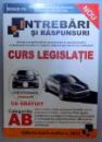 INTREBARI SI RASPUNSURI CURS  DE LEGISLATIE CATEGORIILE A B , 2012