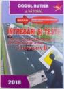 INTREBARI SI TESTE PENTRU OBTINEREA PERMISULUI DE CONDUCERE AUTO , CATEGORIA B , 2018