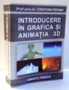 INTRODUCERE IN GRAFICA SI ANIMATIA 3D de CRISTIAN PEPINO , 2007