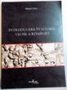 INTRODUCERE IN ISTORIA VECHE A ROMANIEI de MARIAN COSAC , 2006