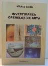 INVESTIGAREA OPERELOR DE ARTA de MARIA GEBA , 2006