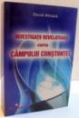 INVESTIGATII REVELATOARE ASUPRA CAMPULUI CONSTIINTEI de DAVID WILCOCK , 2012