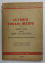 ISTORIA EVULUI MEDIU - MANUAL UNIC PENTRU CLASA VI -A SECUNDARA , 1947