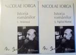 ISTORIA ROMANILOR de NICOLAE IORGA , VOL I-II , 2014