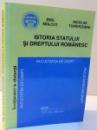 ISTORIA STATULUI SI DREPTULUI ROMANESC , FACULTATEA DE DREPT de EMIL MOLCUT SI NICOLAE TOPARCEANU , 2002