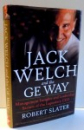 JACK WELCH AND THE GE WAY by ROBERT SLATER , 1999