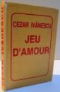 JEU D'AMOUR de CEZAR IVANESCU , 1995