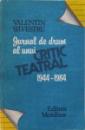 JURNAL DE DRUM AL UNUI CRITIC TEATRAL 1944-1984 de VALENTIN , 1992