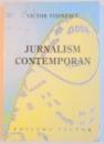 JURNALISM CONTEMPORAN. INTRODUCERE IN PRESA SCRISA de VICTOR VISINESCU  2002