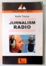 JURNALISM RADIO de VASILE TRACIUC , 2007