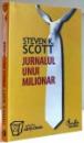 JURNALUL UNUI MILIONAR de STEVEN K. SCOTT , 2003