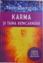 KARMA SI TAINA REINCARNARII - CALATORIA SUFLETULUI SI VIATA DE DUPA MOARTE  de FLORIN GHEORGHITA , 2014