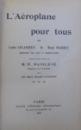 L 'AEROPLANE POUR TOUS par LOUIS LELASSEUX & RENE MARQUE suivi d'une note de M. P. PAINLEVE sur LES DEUX ECOLES D'AVIATION , 1909