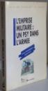 L ' EMPRISE MILITAIRE : UN PSY DANS L ' ARMME par ANNE DOMINIQUE GRANGE , 1992