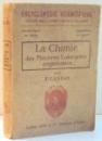 LA CHIMIE DES MATIERES COLORANTES ORGANIQUES par P. CASTAN , 1926