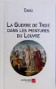 LA GUERRE DE TROIS DANS LES PEINTURES DU LOUVRE , 2013