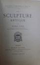 LA SCULPTURE ANTIQUE par PIERRE PARIS , 1889