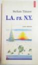 L.A. VS. N.Y. de STELIAN TANASE , 1998
