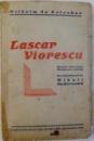 LASCAR VIORESCU  - ROMAN DIN VIATA MOLDOVEI ( 1851) de WILHEM DE KOTZEBUE , 1944