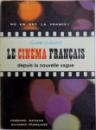 LE CINEMA FRANCAIS DEPUIS LA NOUVELLE VAGUE par CLAIRE CLOUZOT, 1972
