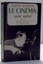 LE CINEMA , NOTRE METIER par LOUIS DAQUIN , 1960