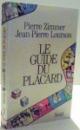 LE GUIDE DU PLACARD de PIERRE ZIMMER SI JEAN PIERRE LOURSON , 1987
