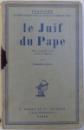 LE JUIF DU PAPE  - PIECE EN QUATRE ACTES ET DOUZE TABLEAUX par EDMOND FLEG , 1925