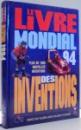 LE LIVRE MONDIAL DES INVENTIONS , 1994