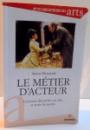 LE METIER D'ACTEUR de SIMON DUNMORE , 2009