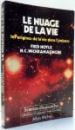 LE NUAGE DE LA VIE, LES ORIGINES DE LA VIE DANS L`UNIVERS par FRED HOYLE, N.C. WICKRAMASINGHE , 1980