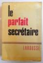 LE PARFAIT SECRETAIRE  - CORRESPONDANCE USUELLE , COMMERCIALE  ET D' AFFAIRES par LOUIS CHAUFFURIN , 1975