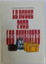 LE RUSSE POUR LES TOURISTES par V. G. KOSTOMAROV et A. A. LEONTIEV , 1985