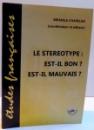 LE STEREOTYPE : EST-IL BON ? EST-IL MAUVAIS ? , 2016