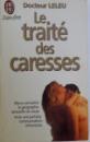 LE TRAITE DES CARESSES par DOCTEUR LELEU, 1988