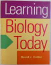LEARNING BIOLOGY  TODAY by DAVID J. COTTER , 1993