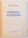 LEBEDELE ASFINTIRII , DEDICATIE* , 1990