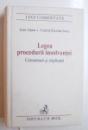 LEGEA PROCEDURII  INSOLVENTEI - COMENTARII SI EXPLICATII de IOAN ADAM si CODRUT NICOLAE SAVU , 2006
