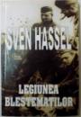 LEGIUNEA BLESTEMATILOR de SVEN HASSEL , 2006