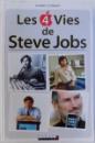 LES 4 VIES DE STEVE JOBS par DANIEL ICHBIAH , 2011