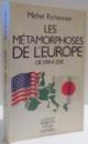 LES METAMORPHOSES DE L' EUROPE DE 1769 A 2001 de MICHEL RICHONNIER , 1985