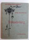 LES VILLES D' ART CELEBRES - STRASBOURG par HENRI WELSCHINGER , 1908