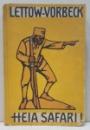 LETTOW-VORBECK, HEI SAFARI - LEIPZIG 1941