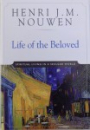 LIFE OF THE BELOVED  - SPIRITUAL LIVING IN A SECULAR WORLD by HENRI J. M.  NOUWEN , 1992