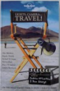 LIGHTS , CAMERA ...TRAVEL !  - ON THE ROAD TALES FROM SCREEN STORYTELLERS by ANDREW Mc CARTHY & DON GEORGE , 2011