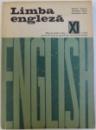 LIMBA ENGLEZA  - MANUAL PENTRU CLASA A XI -A LICEU SI ANUL III LICEE DE SPECIALITATE  (ANUL III DE STUDIU) de ALCALAY VALERIA...STOICULESCU MIRA , 1971