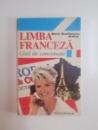 LIMBA FRANCEZA , GHID DE CONVERSATIE , EDITIA A III - A de MARIA DUMITRESCU - BRATES , 1997