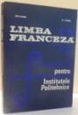LIMBA FRANCEZA , TEXTE DE SPECIALITATE CHIMIE INDUSTRIALA , METALURGIE VOL. III de ION CLIMER , A. I. TZUREA , 1968