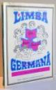 LIMBA GERMANA , MANUAL PENTRU CLASA A II-A de GRETE KLASTER-UNGUREANU , ALEXANDRU ROMAN , 1977