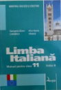 LIMBA ITALIANA  - MANUAL PENTRU CLASA 11 , LIMBA III de GEORGETA  - LILIANA CARABELA si ALICE  - ILEANA  TANASE , 2006